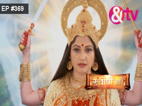 Santoshi Maa - Episode 369 - April 19, 2017 - Full Episode