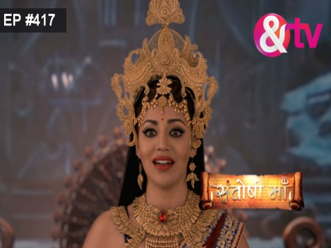 Santoshi Maa - Episode 417 - June 26, 2017 - Full Episode