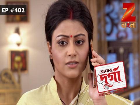 Aamar Durga - Episode 402 - April 28, 2017 - Full Episode