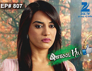 Qubool Hai - Episode 807 - Full Episode