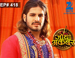 Jodha Akbar - Episode 418 - January 13, 2015
