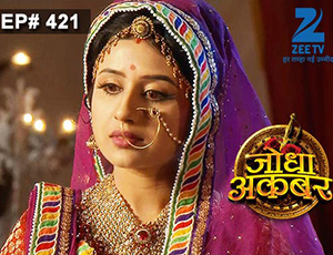Jodha Akbar - Episode 421 - January 16, 2015