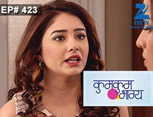 Kumkum Bhagya - Episode 423 - Full Episode