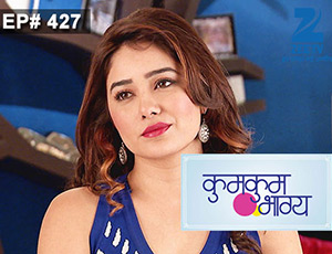 Kumkum Bhagya - Episode 427 - Full Episode