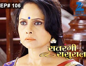 Satrangi Sasural - Episode 106 - Full Episode