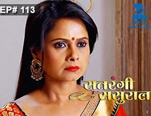 Satrangi Sasural - Episode 113 - Full Episode