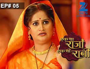 Ek Tha Raja Ek Thi Rani - Episode 5 - Full Episode