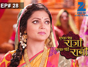 Ek Tha Raja Ek Thi Rani - Episode 28 - Full Episode