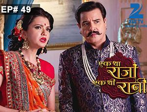 Ek Tha Raja Ek Thi Rani - Episode 49 - Full Episode