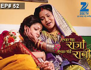 Ek Tha Raja Ek Thi Rani - Episode 52 - Full Episode
