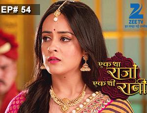 Ek Tha Raja Ek Thi Rani - Episode 54 - Full Episode