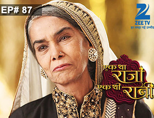 Ek Tha Raja Ek Thi Rani - Episode 87 - Full Episode