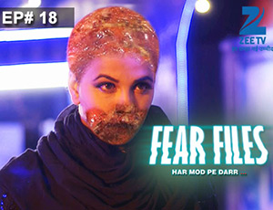 Fear Files 2 - Episode 18 - Full Episode