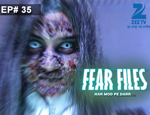 Fear Files 2 - Episode 35 - Full Episode