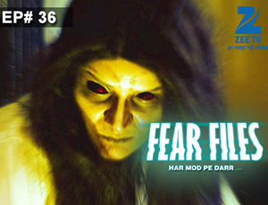 Fear Files 2 - Episode 36 - Full Episode
