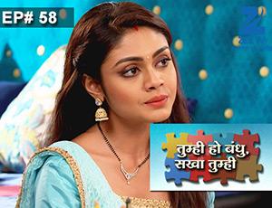 Tumhi Ho Bandhu Sakha Tumhi - Episode 58 - Full Episode