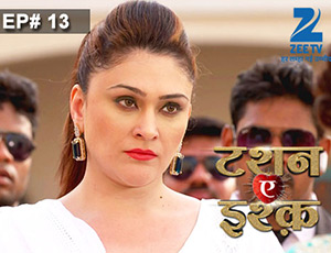 Tashan-e-Ishq - Episode 13 - Full Episode