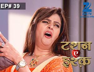 Tashan-e-Ishq - Episode 39 - Full Episode