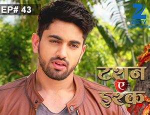 Tashan-e-Ishq - Episode 43 - Full Episode