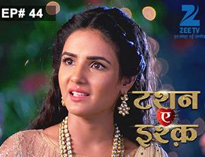 Tashan-e-Ishq - Episode 44 - Full Episode