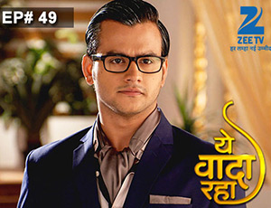Yeh Vaada Raha - Episode 49 - Full Episode