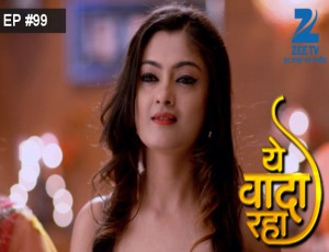 Yeh Vaada Raha - Episode 99 - February 5, 2016 - Full Episode