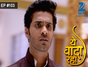 Yeh Vaada Raha - Episode 103 - February 11, 2016 - Full Episode
