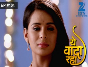 Yeh Vaada Raha - Episode 104 - February 12, 2016 - Full Episode