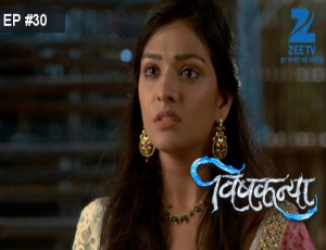 Vishkanya - Episode 30 - April 30, 2016 - Full Episode