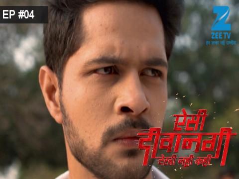 Aisi Deewangi...Dekhi Nahi Kahi - Episode 4 - May 25, 2017 - Full Episode