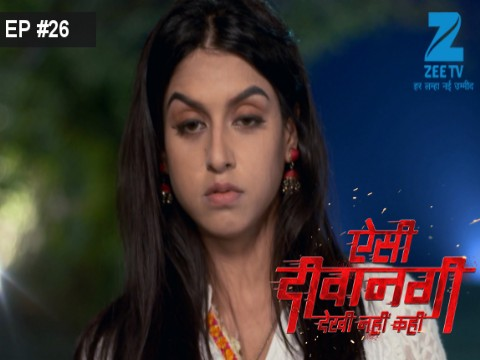 Aisi Deewangi...Dekhi Nahi Kahi - Episode 26 - June 26, 2017 - Full Episode