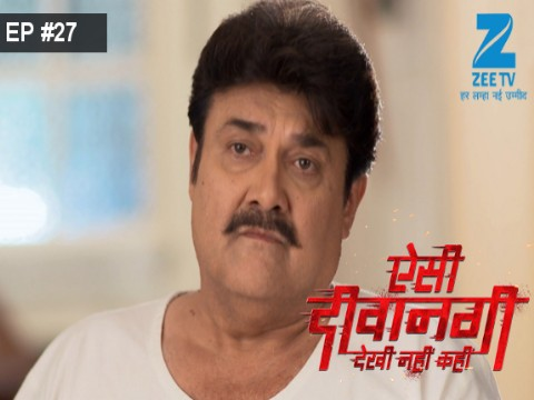 Aisi Deewangi...Dekhi Nahi Kahi - Episode 27 - June 27, 2017 - Full Episode