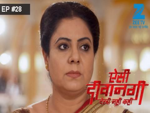 Aisi Deewangi...Dekhi Nahi Kahi - Episode 28 - June 28, 2017 - Full Episode