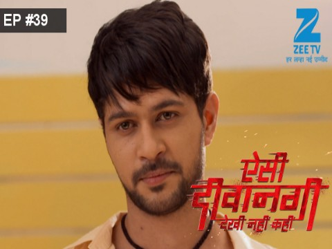Aisi Deewangi...Dekhi Nahi Kahi - Episode 39 - July 12, 2017 - Full Episode