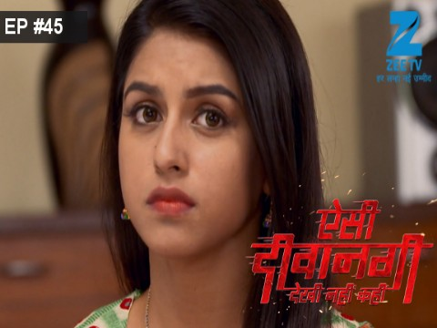Aisi Deewangi...Dekhi Nahi Kahi - Episode 45 - July 20, 2017 - Full Episode