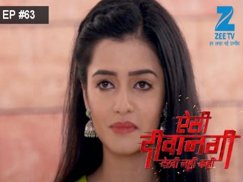 Aisi Deewangi...Dekhi Nahi Kahi - Episode 63 - August 15, 2017 - Full Episode