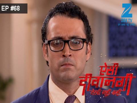 Aisi Deewangi...Dekhi Nahi Kahi - Episode 68 - August 22, 2017 - Full Episode