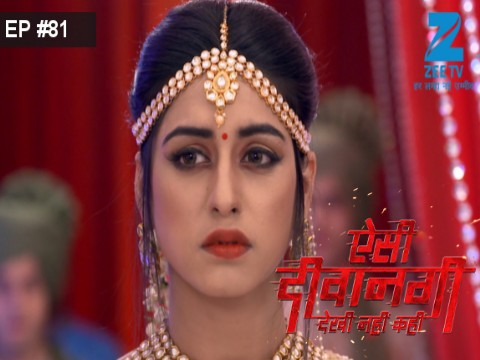 Aisi Deewangi...Dekhi Nahi Kahi - Episode 81 - September 8, 2017 - Full Episode