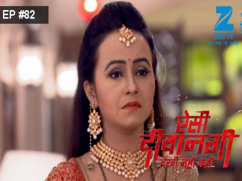 Aisi Deewangi...Dekhi Nahi Kahi - Episode 82 - September 11, 2017 - Full Episode