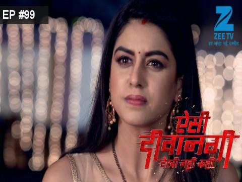 Aisi Deewangi...Dekhi Nahi Kahi - Episode 99 - October 4, 2017 - Full Episode
