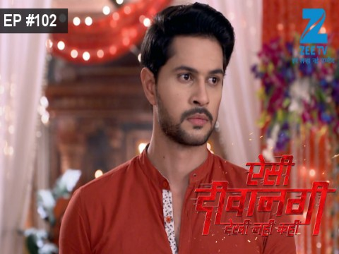 Aisi Deewangi...Dekhi Nahi Kahi - Episode 102 - October 9, 2017 - Full Episode