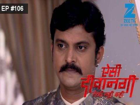 Aisi Deewangi...Dekhi Nahi Kahi - Episode 106 - October 13, 2017 - Full Episode