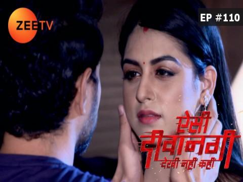 Aisi Deewangi...Dekhi Nahi Kahi - Episode 110 - October 20, 2017 - Full Episode