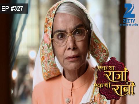 Ek Tha Raja Ek Thi Rani - Episode 327 - October 24, 2016 - Full Episode