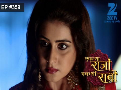 Ek Tha Raja Ek Thi Rani - Episode 359 - December 7, 2016 - Full Episode