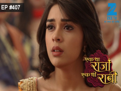 Ek Tha Raja Ek Thi Rani - Episode 407 - February 17, 2017 - Full Episode