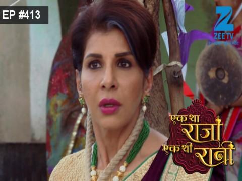 Ek Tha Raja Ek Thi Rani - Episode 413 - February 27, 2017 - Full Episode