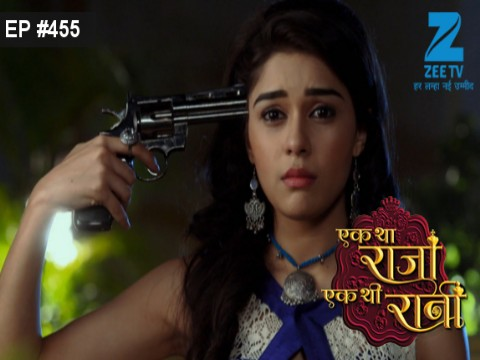 Ek Tha Raja Ek Thi Rani Ep 455 26th April 2017