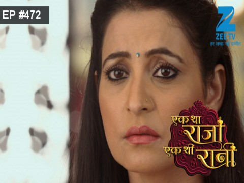 Ek Tha Raja Ek Thi Rani - Episode 472 - May 19, 2017 - Full Episode