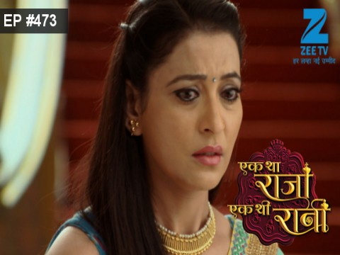 Ek Tha Raja Ek Thi Rani - Episode 473 - May 22, 2017 - Full Episode